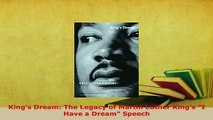 PDF  Kings Dream The Legacy of Martin Luther Kings I Have a Dream Speech Download Full Ebook