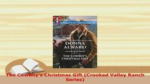 Download  The Cowboys Christmas Gift Crooked Valley Ranch Series  Read Online