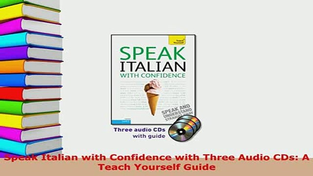 PDF  Speak Italian with Confidence with Three Audio CDs A Teach Yourself Guide Download Online