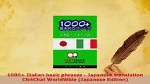 PDF  1000 Italian basic phrases  Japanese translation ChitChat WorldWide Japanese Edition Read Full Ebook
