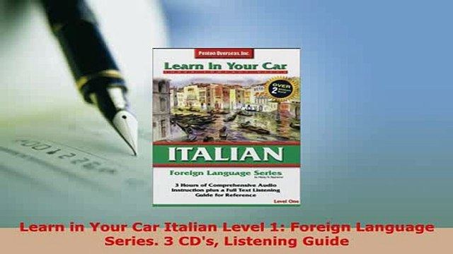 PDF  Learn in Your Car Italian Level 1 Foreign Language Series 3 CDs Listening Guide Read Full Ebook