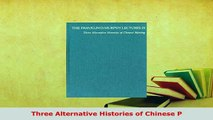 Download  Three Alternative Histories of Chinese P Download Full Ebook