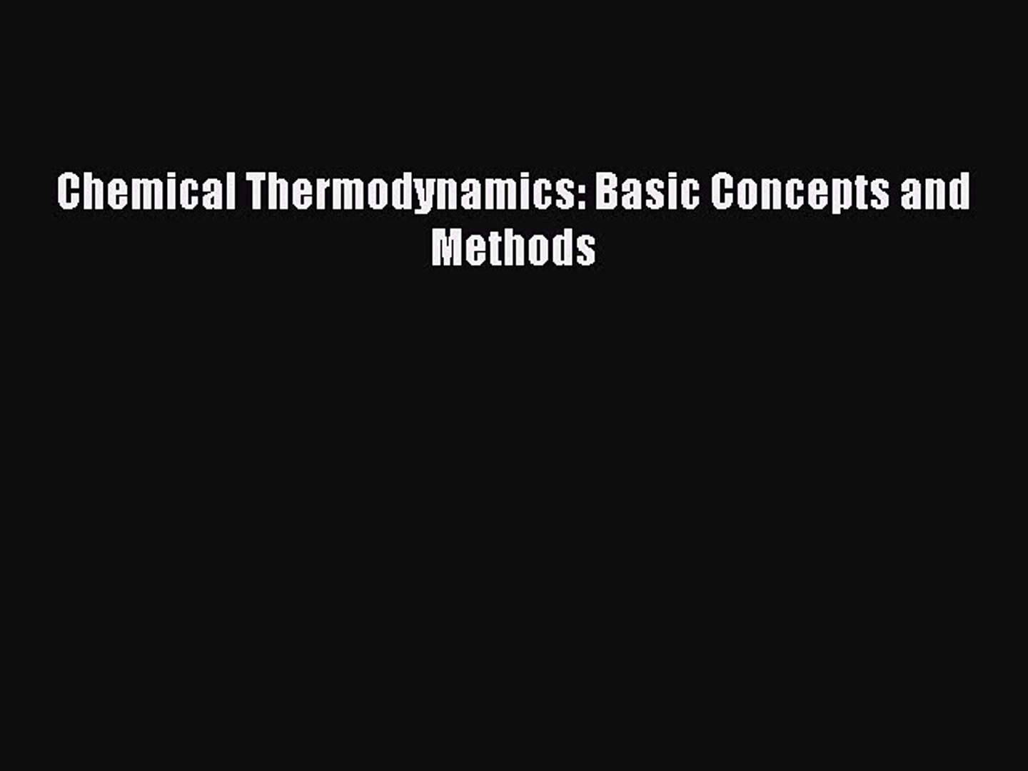 Chemical Thermodynamics. Basic Concepts and Methods