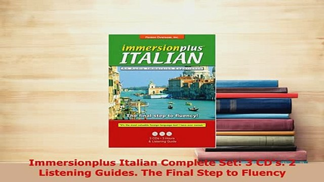 PDF  Immersionplus Italian Complete Set 3 CDs 2 Listening Guides The Final Step to Fluency Download Online