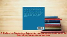 PDF  A Guide to Japanese Grammar A Japanese approach to learning Japanese grammar Read Full Ebook