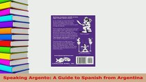 PDF  Speaking Argento A Guide to Spanish from Argentina Read Online