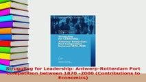 Download  Struggling for Leadership AntwerpRotterdam Port Competition between 1870 2000 Read Online