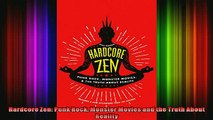 Read  Hardcore Zen Punk Rock Monster Movies and the Truth About Reality  Full EBook