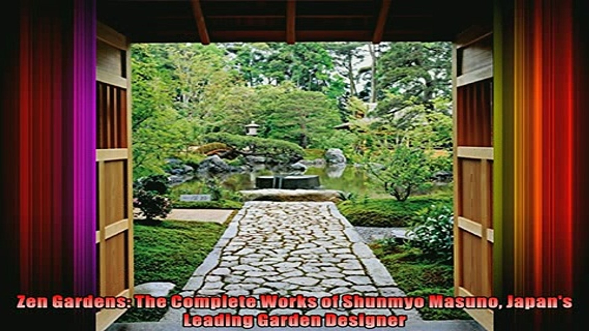 Read  Zen Gardens The Complete Works of Shunmyo Masuno Japans Leading Garden Designer  Full EBook