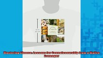 FREE PDF  Mastering Cheese Lessons for Connoisseurship from a Maître Fromager  DOWNLOAD ONLINE