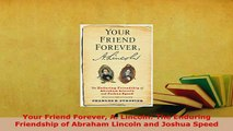 Download  Your Friend Forever A Lincoln The Enduring Friendship of Abraham Lincoln and Joshua Download Online