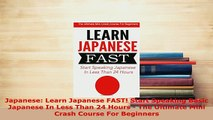 PDF  Japanese Learn Japanese FAST Start Speaking Basic Japanese In Less Than 24 Hours  The Read Full Ebook