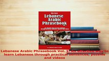 PDF  Lebanese Arabic Phrasebook Vol 1 An effective way to learn Lebanese through practical Read Full Ebook