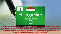 PDF  Learn Hungarian  Level 1 Introduction to Hungarian Volume 1 Enhanced Version Lessons Read Full Ebook