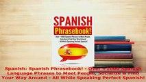 PDF  Spanish Spanish Phrasebook  Over 1000 Spanish Language Phrases to Meet People Read Full Ebook