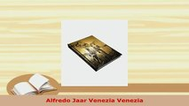 Download  Alfredo Jaar Venezia Venezia Read Online