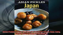 Free PDF Downlaod  Asian Pickles Japan Recipes for Japanese Sweet Sour Salty Cured and Fermented Tsukemono  FREE BOOOK ONLINE