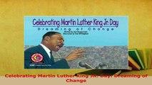 Download  Celebrating Martin Luther King JR Day Dreaming of Change Download Online