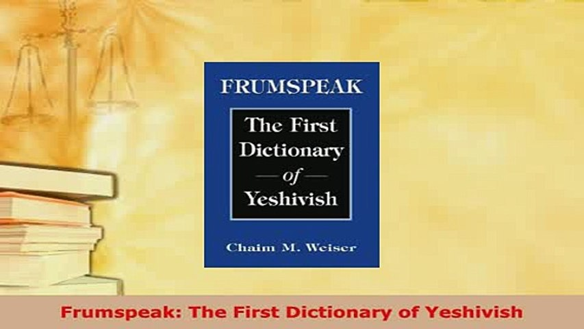 Download Frumspeak : The First Dictionary Of Yeshivish
