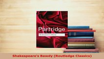 Download  Shakespeares Bawdy Routledge Classics  EBook