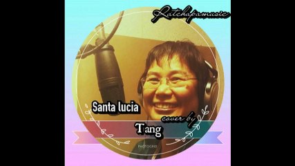 Santa lucia cover by คุณแตง