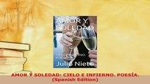 PDF  AMOR Y SOLEDAD CIELO E INFIERNO POESÍA Spanish Edition PDF Full Ebook