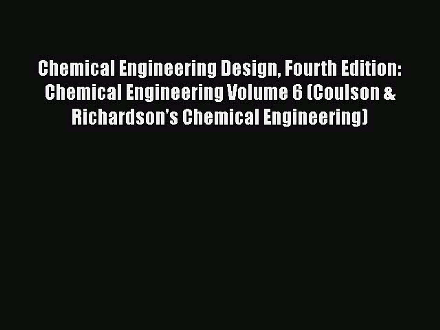 Read Book Chemical Engineering Design Fourth Edition Chemical Engineering Volume 6 Coulson Video Dailymotion