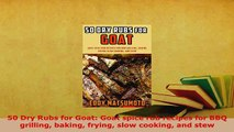 PDF  50 Dry Rubs for Goat Goat spice rub recipes for BBQ grilling baking frying slow cooking PDF Full Ebook