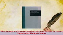 PDF  The Dangers of Interpretation Art and Artists in Henry James and Thomas Mann  Read Online