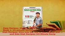 Download  Easy Recipes Healthy Recipes Best Recipes Cook Book 1 15minute Bachelors Tasty Salad PDF Full Ebook