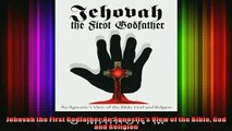 Read  Jehovah the First GodfatherAn Agnostics View of the Bible God and Religion  Full EBook