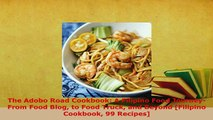 PDF  The Adobo Road Cookbook A Filipino Food JourneyFrom Food Blog to Food Truck and Beyond Download Full Ebook