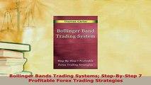 PDF  Bollinger Bands Trading Systems StepByStep 7 Profitable Forex Trading Strategies PDF Online