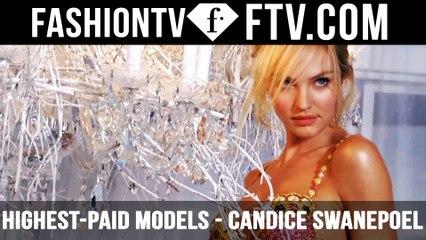 FashionTV Presents World's Highest-Paid Models - Candice Swanepoel | FTV.com