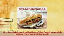 PDF  101 Sandwiches A collection of the finest sandwich recipes from around the world Download Online