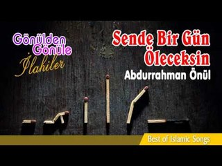 Abdurrahman Önül - Sende Bir Gün Öleceksin 2016 Orjinal Klip