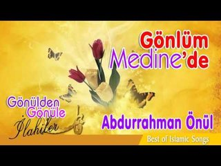Abdurrahman Önül - Gönlüm Medinede  2016 orjinal klip