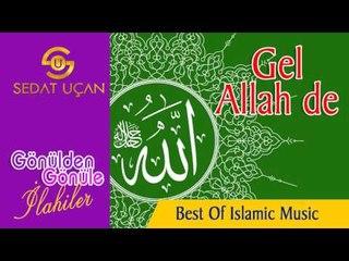 Sedat Uçan - Gel Allah De    Muhteşem bir ilahi