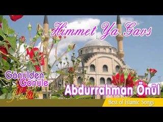 Abdurrahman Önül - Himmet Ya Gavs