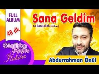 Abdurrahman Önü - Sana Geldim Ya Rasulallah FULL Album 48 dk