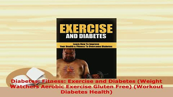 PDF  Diabetes Fitness Exercise and Diabetes Weight Watchers Aerobic Exercise Gluten Free Free Books