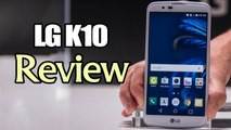 LG K10 Smartphone Review and Full Specifications