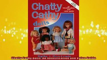 FREE DOWNLOAD  Chatty Cathy Dolls An Identification and Value Guide  DOWNLOAD ONLINE