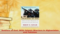 Download  Soldiers of God With Islamic Warriors in Afghanistan and Pakistan Free Books