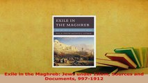 Download  Exile in the Maghreb Jews under Islam Sources and Documents 9971912  Read Online