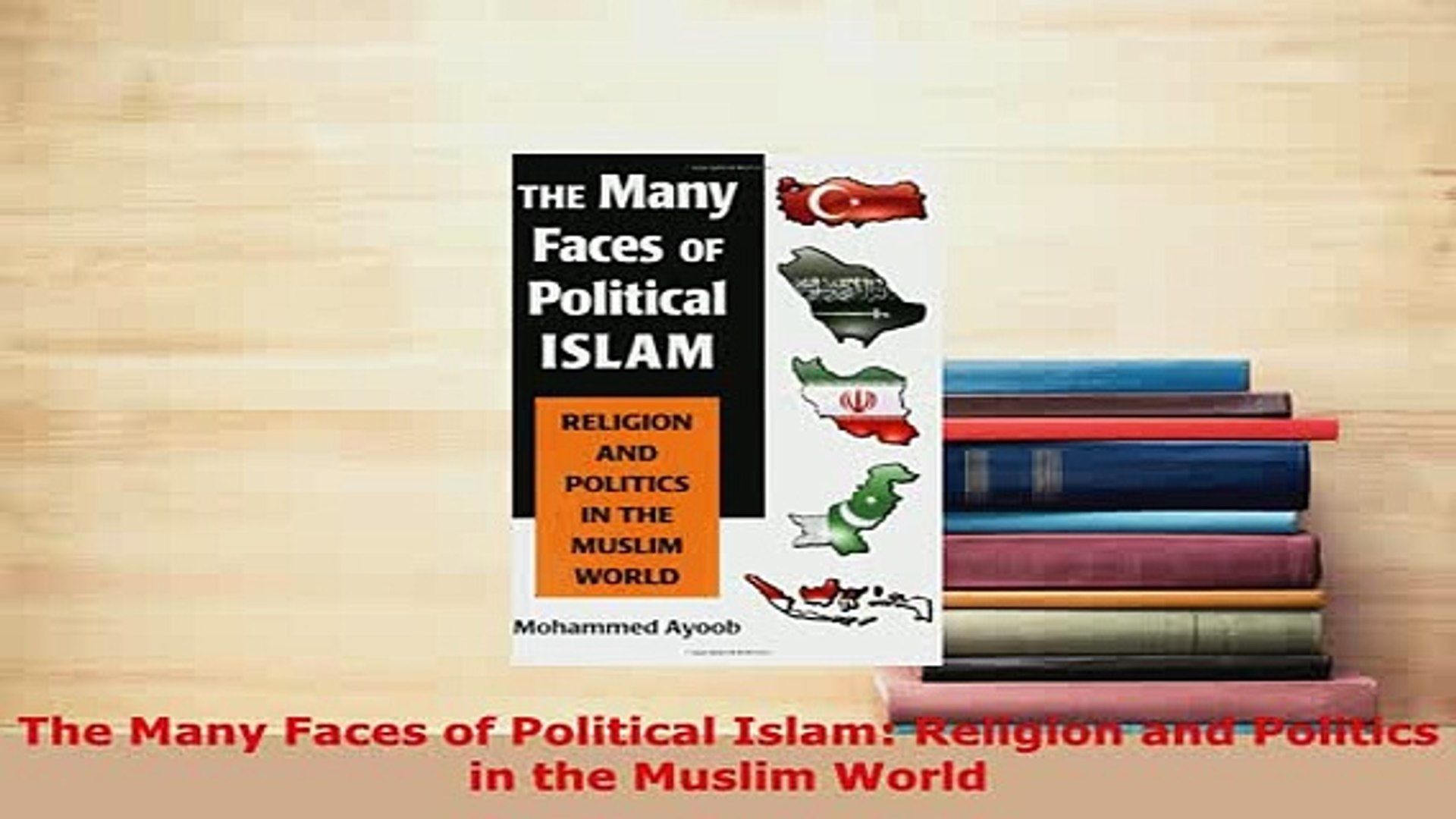 PDF  The Many Faces of Political Islam Religion and Politics in the Muslim World  EBook