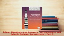 PDF  Islam Questions and Answers  Jurisprudence and Islamic Rulings Transactions  Part 3 Free Books