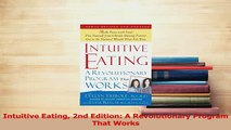 Read  Intuitive Eating 2nd Edition A Revolutionary Program That Works Ebook Free