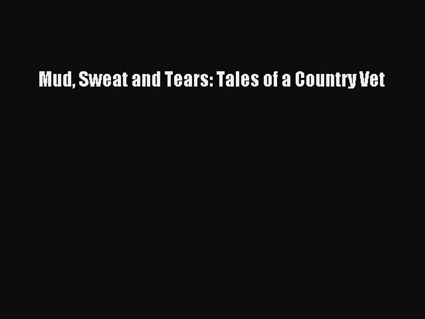 Read Mud Sweat and Tears: Tales of a Country Vet Ebook Online