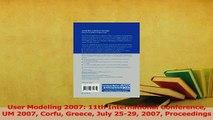Download  User Modeling 2007 11th International Conference UM 2007 Corfu Greece July 2529 2007 PDF Online